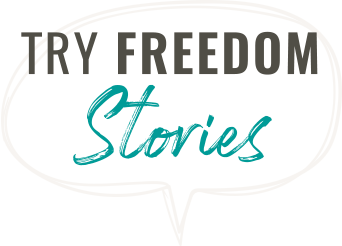 Try Freedom Stories
